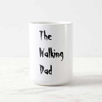 The Walking Dad - Funny Zombie Pun Mug