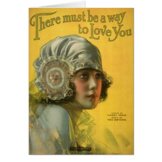 There Must Be A Way To Love You Card