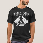 This Guy Is Going To Be A Daddy Dark Shirt
