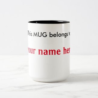"""This Mug belongs to"""