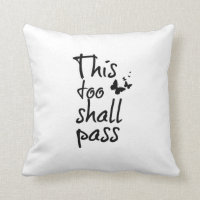 This too Shall Pass Quote with Butterflies Throw Pillow