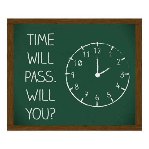 Time Will Pass, Will You? Poster Zazzle