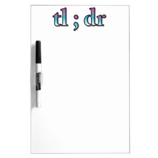 """TL:DR """"Too Long, Didn't Read"""" Dry-Erase Board"""