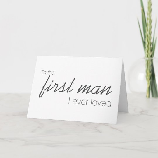 Download To The First Man I Ever Loved Wedding Day Card   Zazzle.com