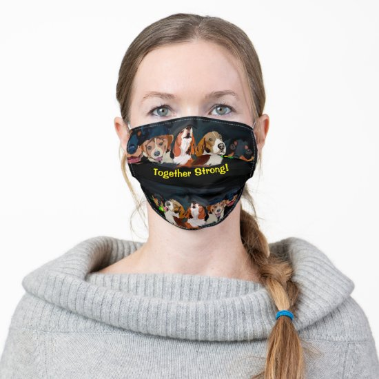 Together Strong!  Dog Friends Cloth Face Mask