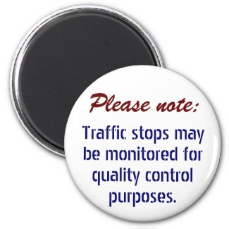Traffic stops maybe monitored . . . magnet