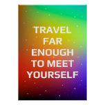 Travel far enough to meet yourself poster