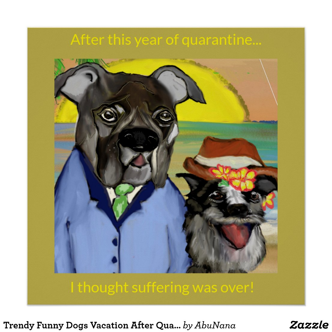 Trendy Funny Dogs Vacation After Quarantine Poster