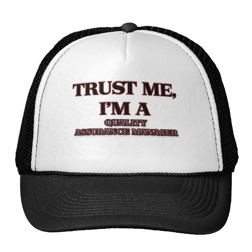 Trust Me Im A QUALITY ASSURANCE MANAGER Trucker Hat  Zazzle