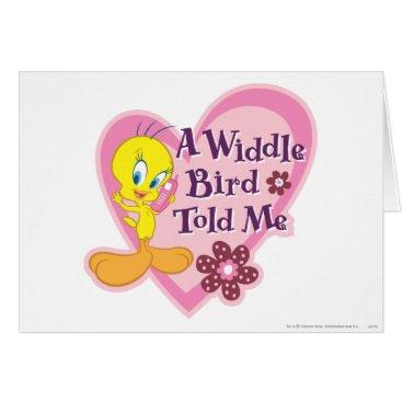 "Tweety ""A Widdle Bird Told Me"" Card"