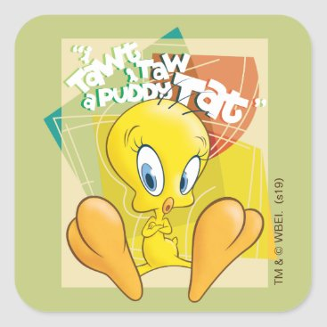 "TWEETY™ ""I Tawt I Taw A Puddy Tat"" Square Sticker"