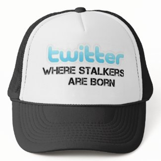 Twitter Stalkers are Born hat