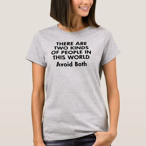 Two Kinds of People Funny Saying T-Shirt