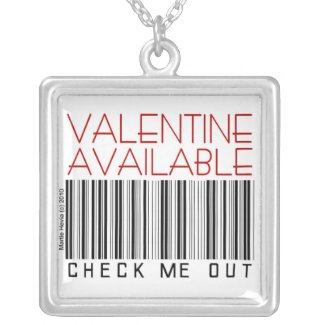"""Valentine Available - Check Me Out"" Necklace"