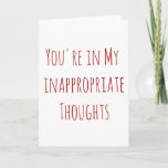 ❤️🔥 Valentine you're in my inappropriate thoughts holiday card