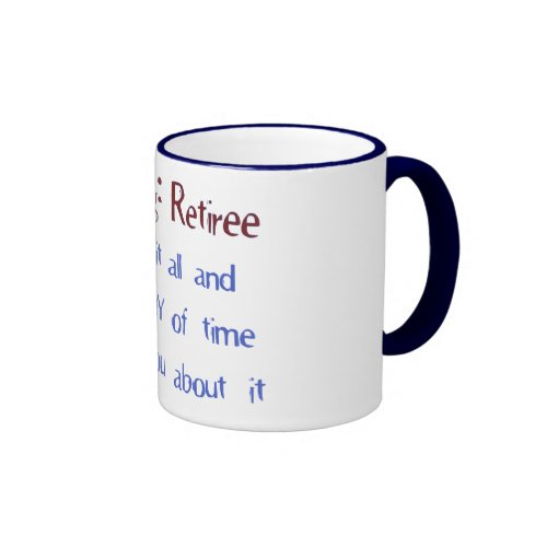 Warning: Retiree Humor Saying Ringer Coffee Mug