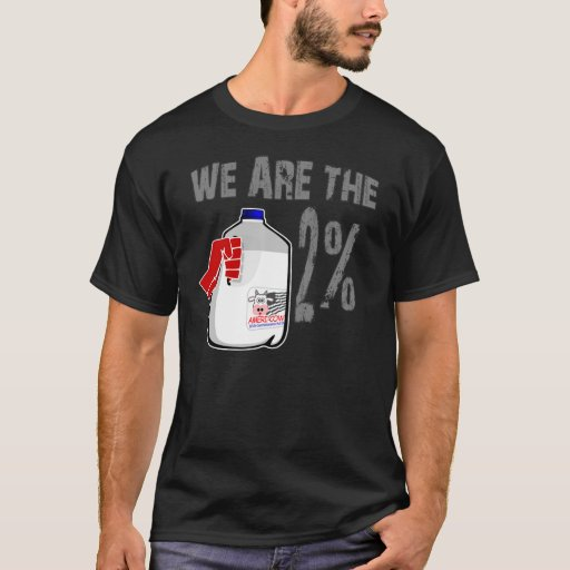 We Are The 2% Milk! Funny Occupy Wall Street Spoof T-Shirt