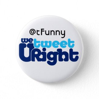 We Tweet U Right butn ADD UR BIZ button