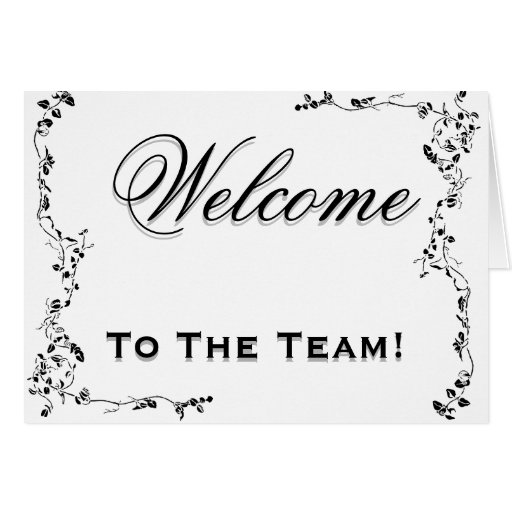 Welcome To The Team Swirl Floral Black & White Greeting