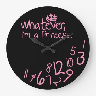 Whatever, I'm a Princess Large Clock
