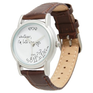 whatever, I'm late anyways handwritten calligrapy Wristwatch