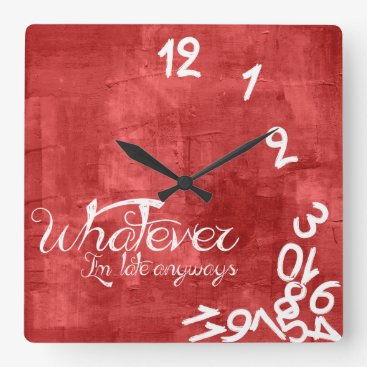 whatever, I'm late anyways - Rustic Red Wall Clock