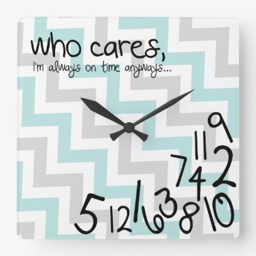 who cares, I'm always on time anyways... Chevron Square Wall Clock
