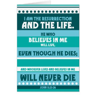 Whoever Believes in Me Will Never Die card