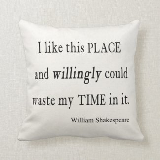 Willingly Waste Time This Place Shakespeare Quote