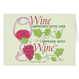 Wine Improves With Age Greeting Card