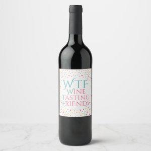 Wine Tasting Friends Quote Wine Label