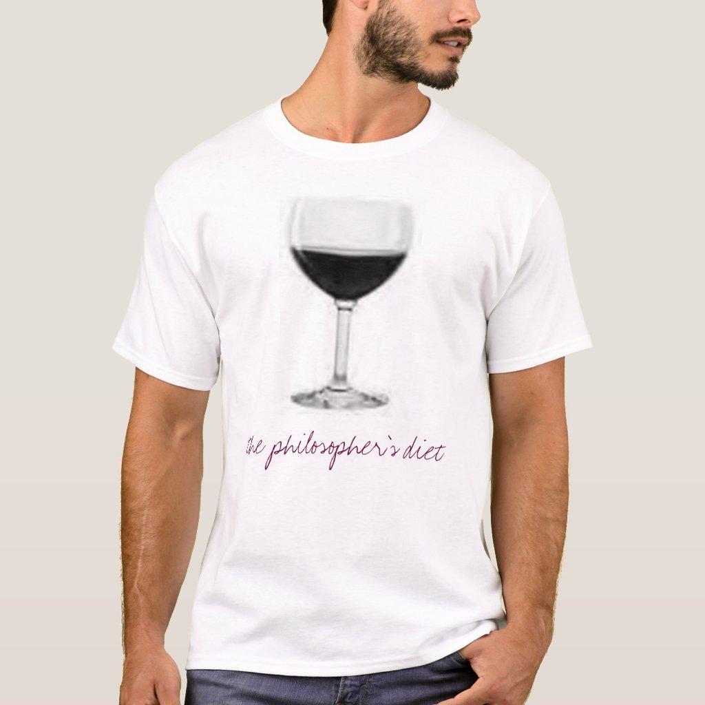 Wine: The Philosopher's Diet! T-Shirt