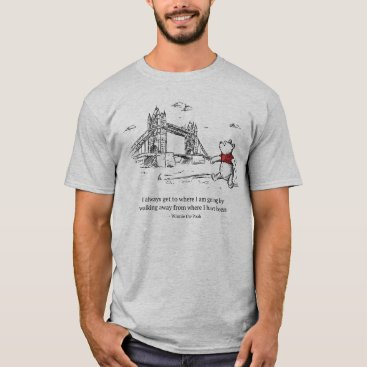 Winnie the Pooh | I Always Get to Where I Am Going T-Shirt