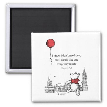 Winnie the Pooh | I Know I Don't Need One Quote Magnet