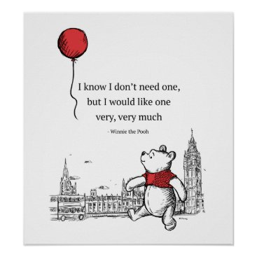 Winnie the Pooh | I Know I Don't Need One Quote Poster