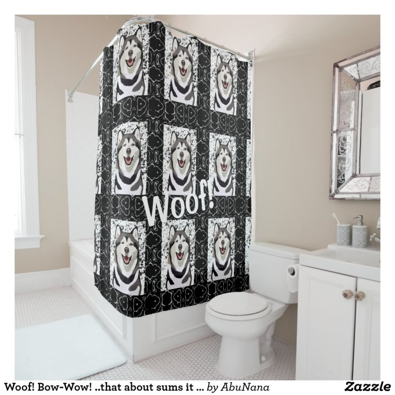 Woof! Bow-Wow! ..that about sums it up!  Husky Shower Curtain