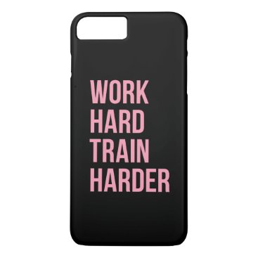 Work Hard Train Harder Fitness Quote Black Pink iPhone 8 Plus/7 Plus Case