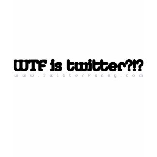 WTF is Twtr?!? blk on white fitted wmn tee shirt