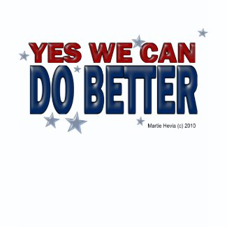 Yes We Can Do Better (1a) - Shirts - Just Say It zazzle_shirt