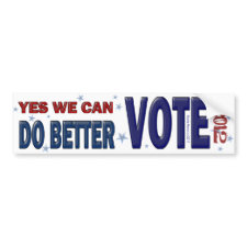 Yes, We Can Do Better: VOTE 2012 Bumper Sticker