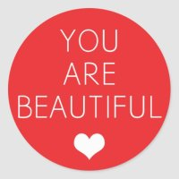 You are beautiful but (Red) Classic Round Sticker | Zazzle