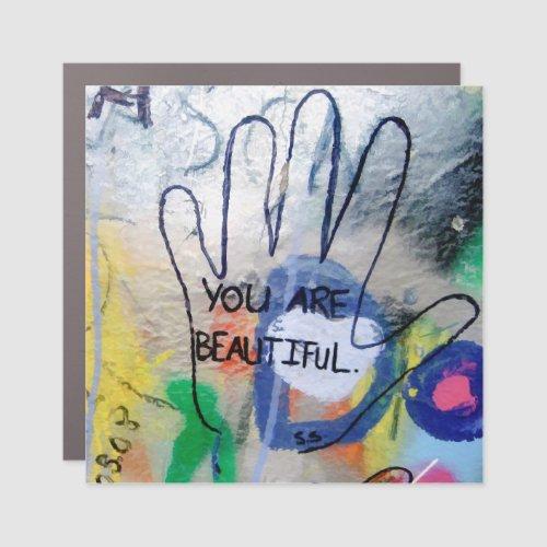 You Are Beautiful Graffiti Car Magnet