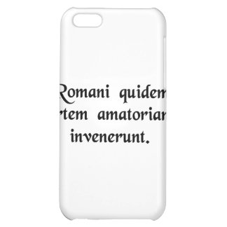 You know, the Romans invented the art of love. iPhone 5C Case