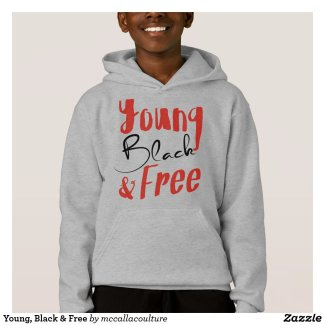 Young, Black & Free Hoodie