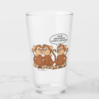 Your Girlfriend Looks Like Mom Funny Monkey Glass