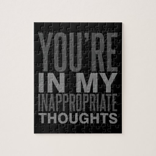 Youre In My Inappropriate Thoughts Puzzle  Zazzle