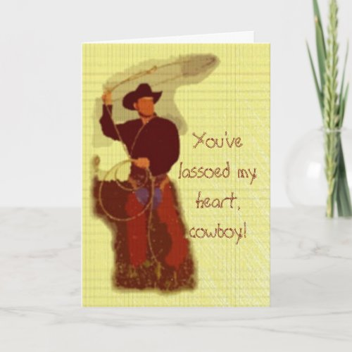 You've lassoed my heart, cowboy! card