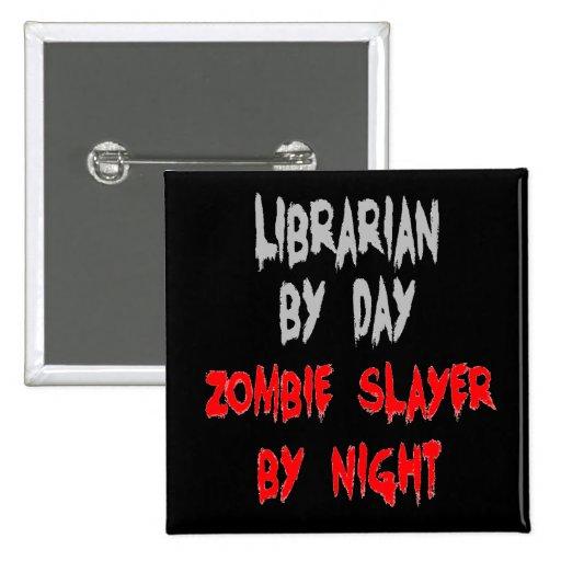 Zombie Slayer Librarian Pinback Button