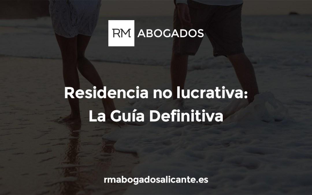 Residencia no lucrativa: la Guía Definitiva