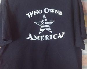 RMO Who Owns America shirt